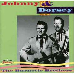 Johnny and Dorsey Burnette