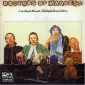 Doctors of Madness, The
