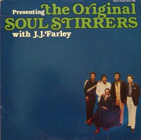 Original Soul Stirrers with J.J. Farley, The