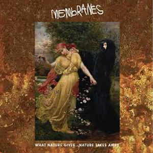 Membranes, The