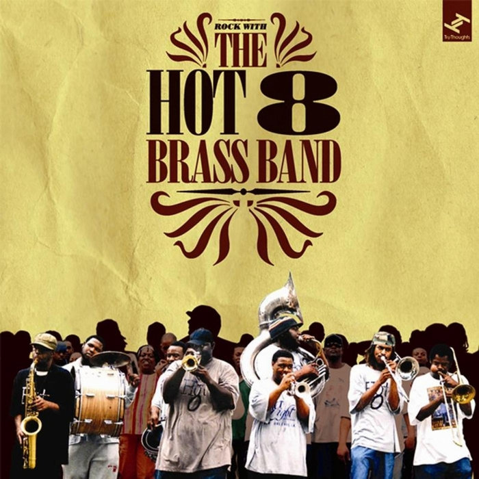 Hot 8 Brass Band, The
