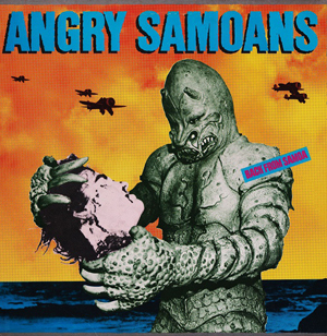 Angry Samoans, The