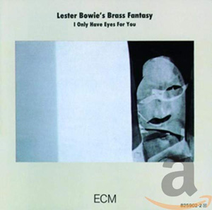 Lester Bowie's Brass Fantasy