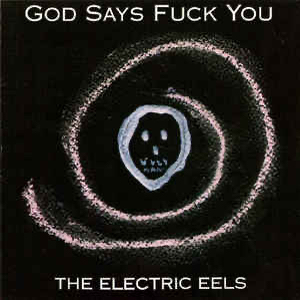 Electric Eels, The
